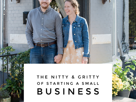 The nitty & gritty of starting a small business.