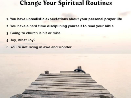 6 Ways You Know It's time to Change Your Spiritual Routines