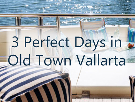 3 Perfect Days in Old Town Vallarta