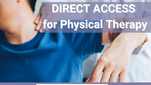 DIRECT ACCESS for Physical Therapy