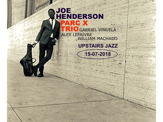 Parc X trio plays the music of Joe Henderson at Upstairs July 15th