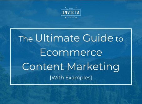 The Ultimate Guide to Ecommerce Content Marketing  [with Ecommerce Content Marketing Examples]