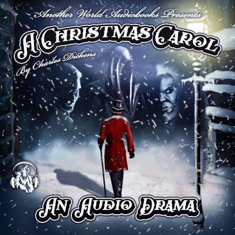 A Christmas Carol - An Audio Drama