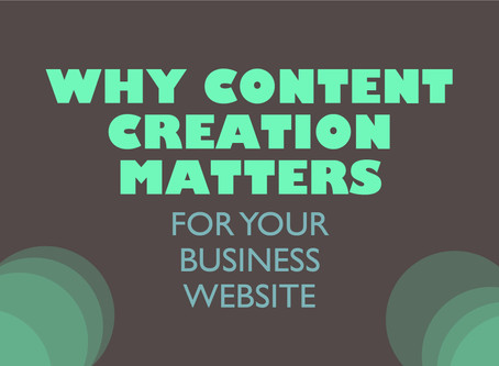 Why Content Creation Matters for Your Business Website