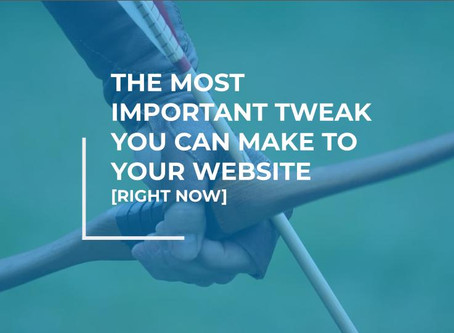The Most Important Tweak You Can Make on Your Website