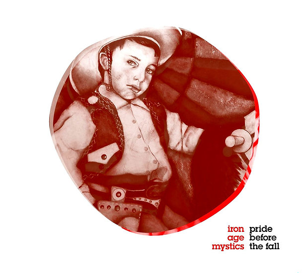 Iron Age Mystics ~ Pride Before The Fall / CD