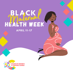 Black Maternal Health Week April 11-17