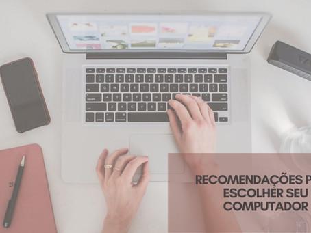 Recomendações para escolher seu computador