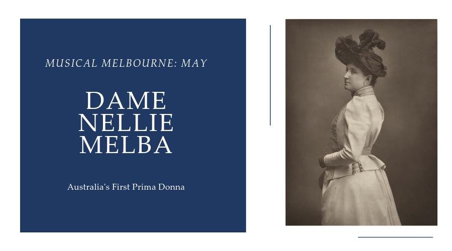 Dame Nellie Melba Musical Melbourne