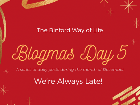 Blogmas Day 5 : We're Always Late!