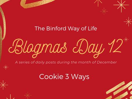 Blogmas Day 12 : Cookie 3 Ways