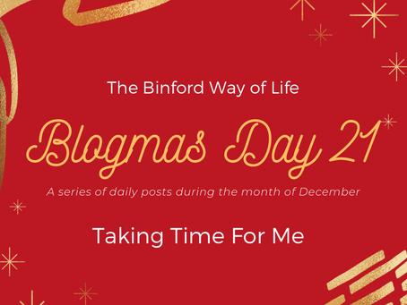 Blogmas Day 21 : Taking Time For Me