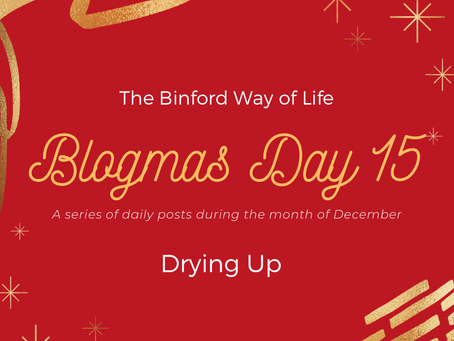 Blogmas Day 15 : Drying Up