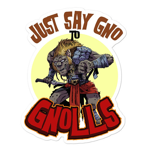 Just Say Gno to Gnolls Sticker