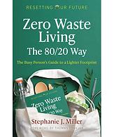 Zero Waste Living The 80/20 Way
