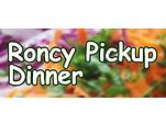 Roncy Pickup Dinner