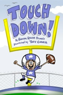 Touch Down by Brenda Reeves Sturgis, illustrated by Trey Chavez