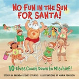 No Fun in the Sun for Santa, by Brenda Reeves Sturgis, illustrated by Maria Pearson