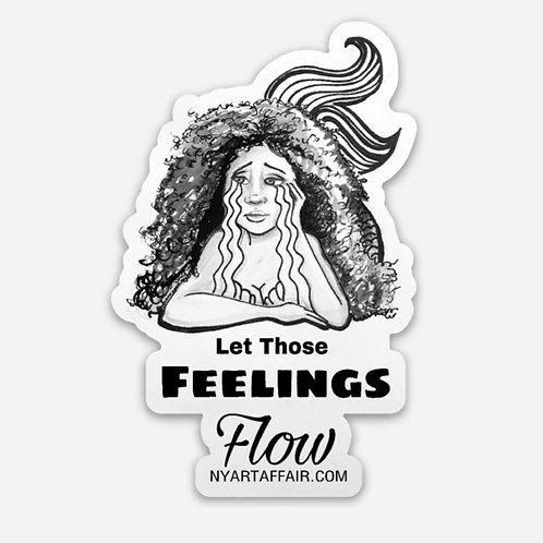 Let those Feelings Flow Die Cut Sticker