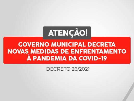 GOVERNO MUNICIPAL DECRETA NOVAS MEDIDAS DE RESTRIÇÃO