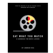 Eat What You Watch: A Cookbook for Movie
