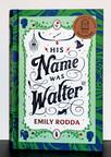 His Name Was Walter - Emily Rodda  CBCA Shortlist 2019