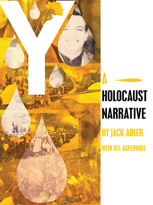 Y: A Holocaust Narrative by Jack Adler