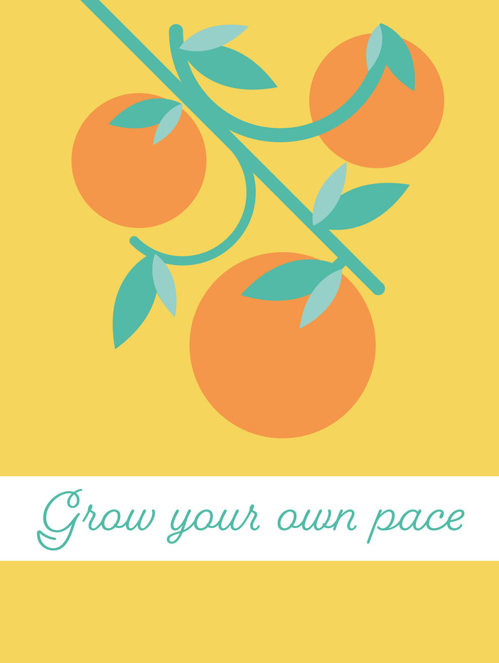 Grow Your Own Pace