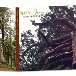 """Nathan James CD """"What I Believe"""""""