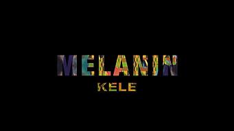 Kele - Melanin (Official Lyric Video)