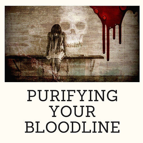 Purifying Your Bloodline Masterclass