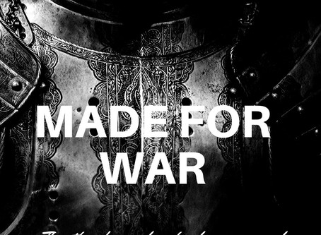 You Were Made For War