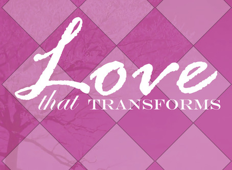 THE TRANSFORMATIVE POWER OF LOVE