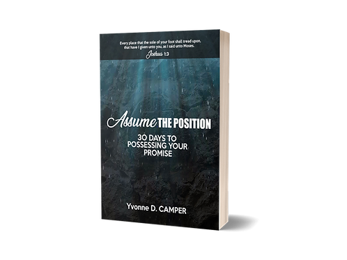 ASSUME THE POSITION - 30 DAYS TO POSSESSING YOUR PROMISE