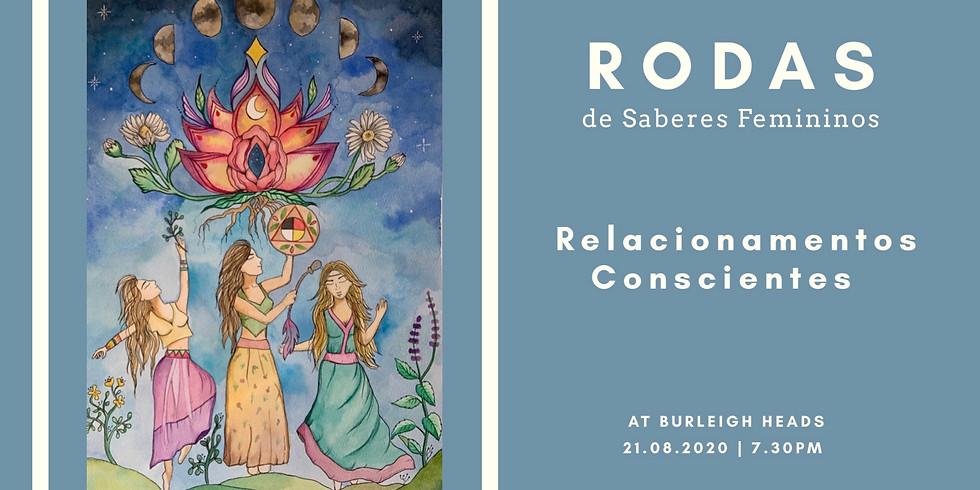 Relacionamentos Conscientes | Rodas de Saberes Femininos | Agosto