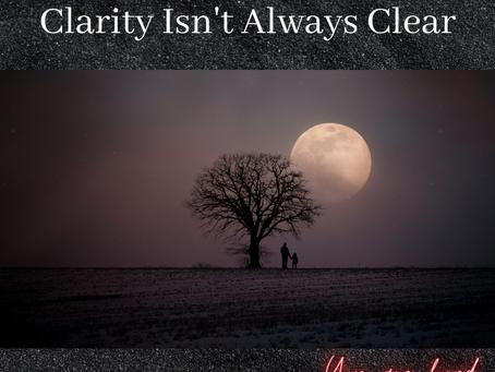 Clarity Isn't Always Clear