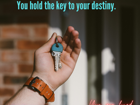 You Hold The Key To Your Destiny