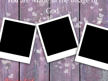 You are Made in the Image of God