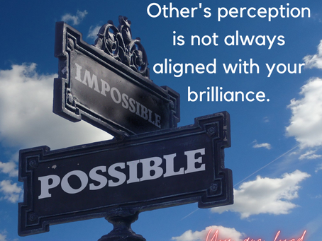 Other's Perception is Not Always Aligned with Your Brilliance