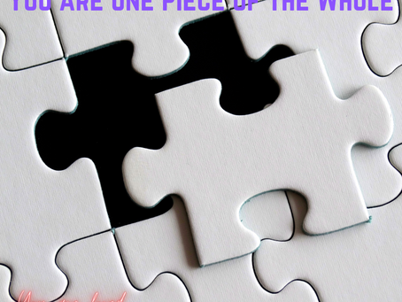 You are One Piece of the Whole