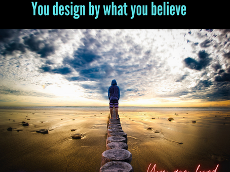 You Design by What You Believe