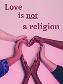 love is not a religion.png