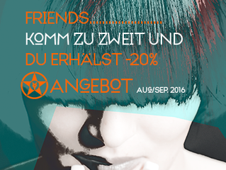 Angebot Aug./Sep. Friends