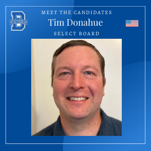 Tim Donahue - Select Board Candidate