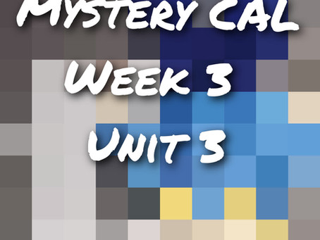 Mystery CAL - Week 3 - Unit 3