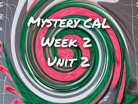 Mystery CAL Week 2 - Unit 2