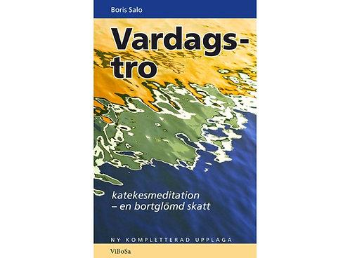 Salo B. Vardags-Tro. Katekesmeditation- en bortglömd skatt