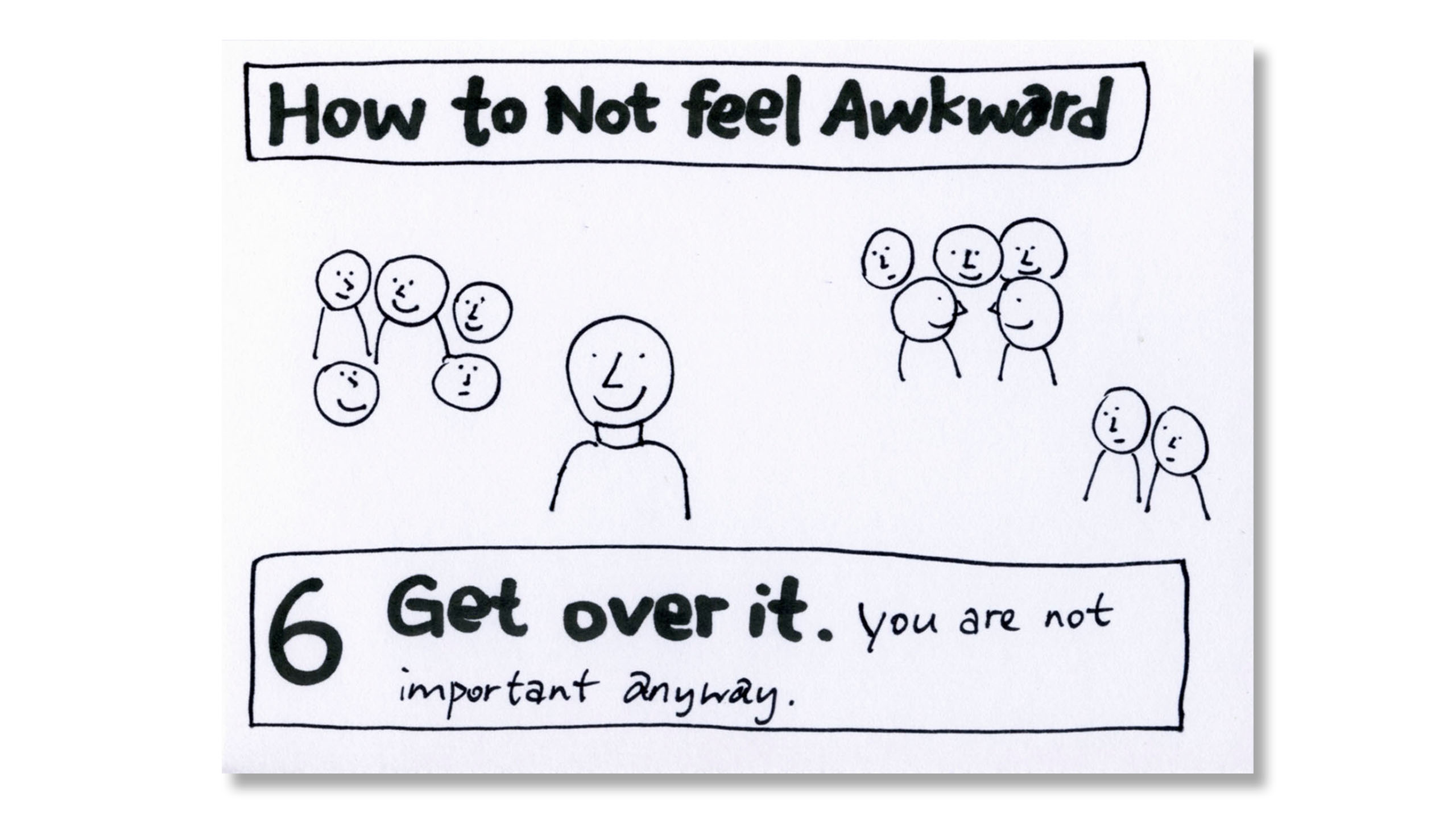 How to Not Feel Awkward