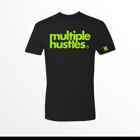 Multiple Hustles  Tee Neon