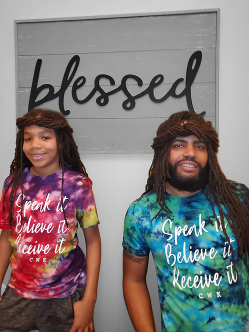 Speak it. Believe it.Recieve it.  (TieDye Junior &Men